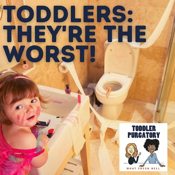 Bonus: Toddlers: They're The Worst! Image