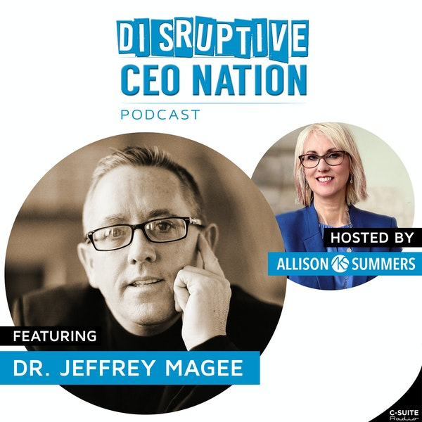 EP 98 Dr. Jeffrey Magee, Leadership Strategist, CBE, CSP, CMC, PDM Image