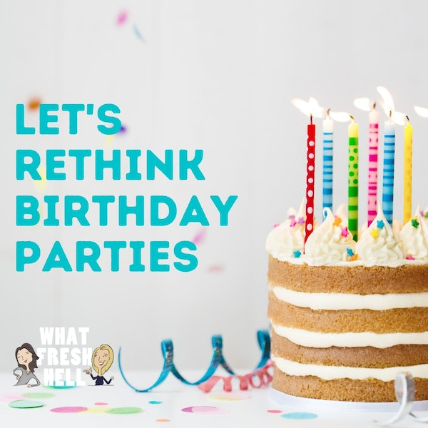 Let's Rethink Birthday Parties Image