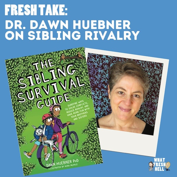 Fresh Take: Dawn Huebner on Sibling Rivalry (And What Parents Usually Do Wrong) Image