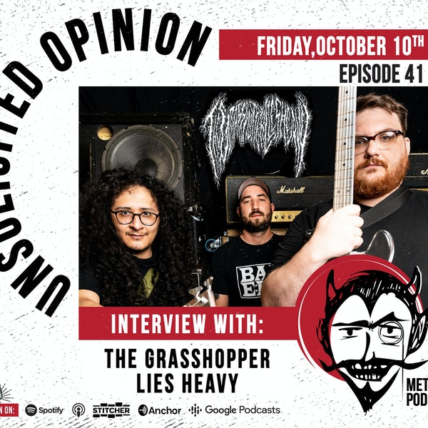 Unsolicited Opinion Metal Podcast #41 - Interview with The Grasshopper Lies Heavy Image