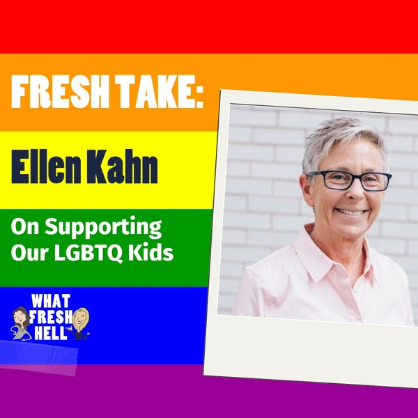 Fresh Take: Ellen Kahn On Supporting Our LGBTQ Kids Image