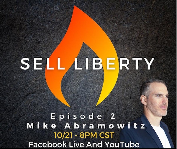 359: Sell Liberty with Jeremy Todd (Guest: Mike Abramowitz) Image