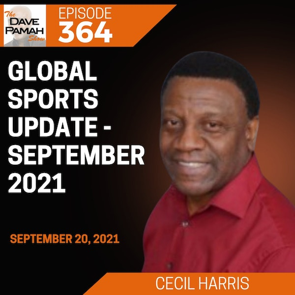 Global Sports Update - September 2021 with Cecil Harris