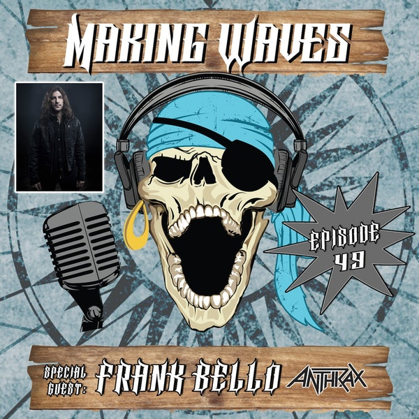 Ep. 49 Frank Bello of Anthrax! Image