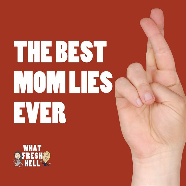 The Best Mom Lies Ever Image