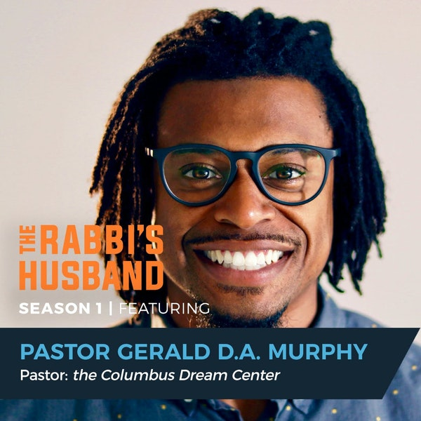 "Pastor Gerald D.A. Murphy on Genesis 15:1 – ""God is Our Reward"" - S1E88 Image"