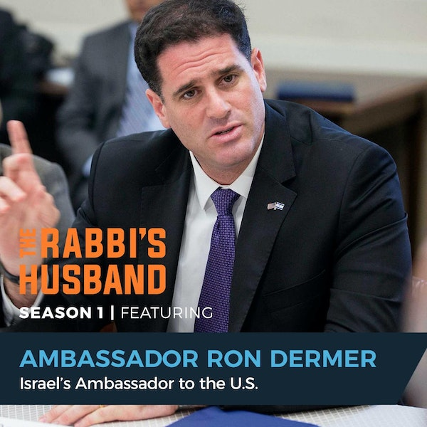 """Ambassador Ron Dermer on Esther 4:14 – """"Esther's Choice — and Ours: To Become an Instrument of Salvation"""" - S1E78 Image"""