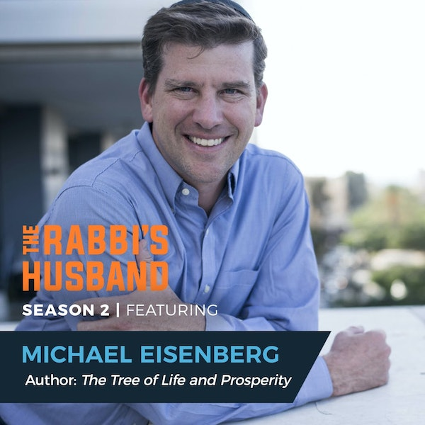 Michael Eisenberg - Building Today's Ethical Frameworks from Ancient Wisdom S1 E12 Image