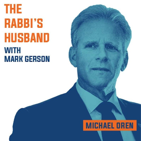 """Ambassador Michael Oren on his new book --  """"Portrait of the Artist as a Jew in Full: Reflections on The Night Archer and Other Stories"""" - S1E63 Image"""