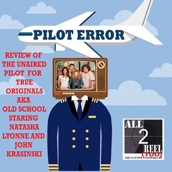 TRUE ORIGINALS AKA OLD SCHOOL - PILOT ERROR REVIEW Image