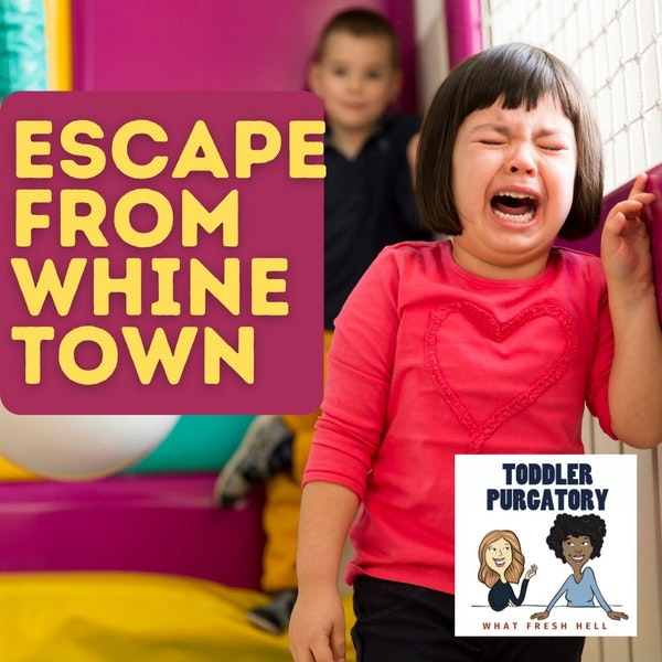 Escape From Whine Town