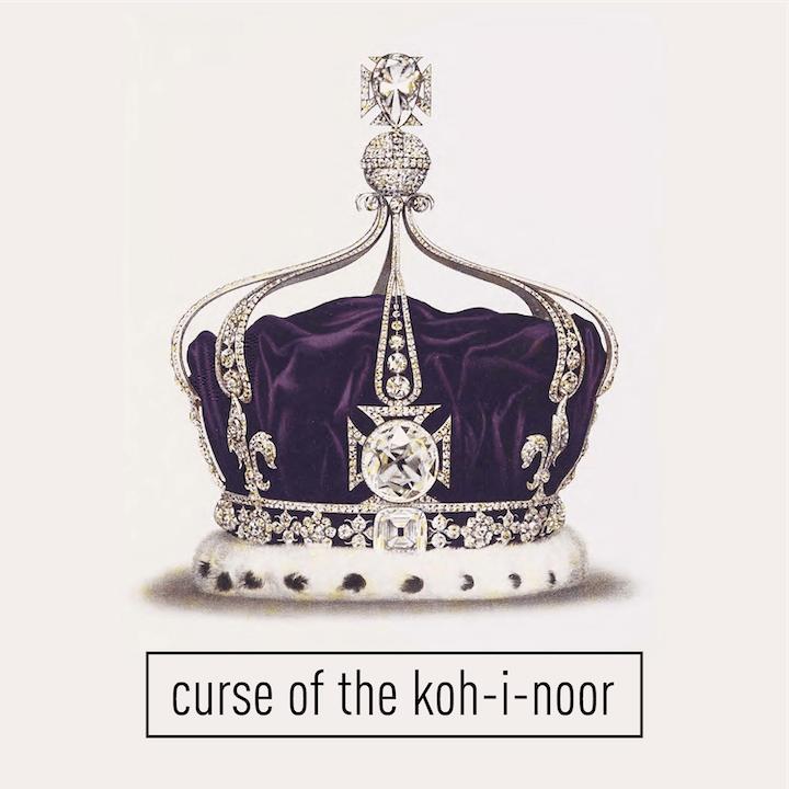 Curse of the Koh-I-Noor Diamond