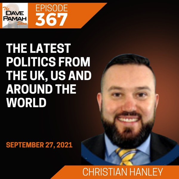 The Latest Politics from the UK, US and around the World with Christian Hanley