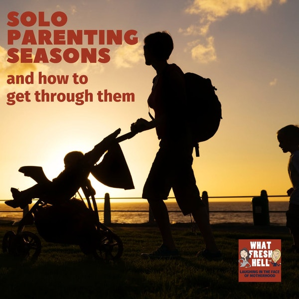 Solo Parenting Seasons and How To Get Through Them Image