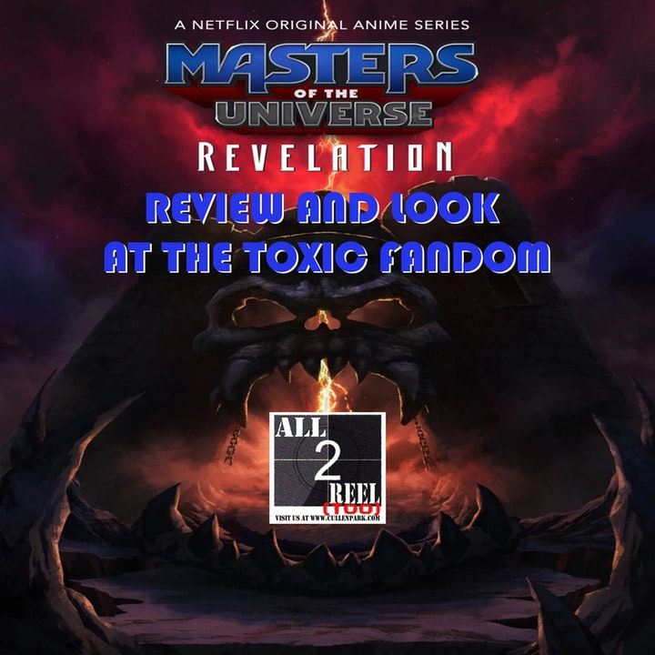 MASTERS OF THE UNIVERSE: REVELATION - REVIEW AND LOOK AT THE TOXIC FANDOM
