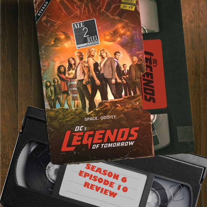 DC's Legends of Tomorrow SEASON 6 EPISODE 10 REVIEW