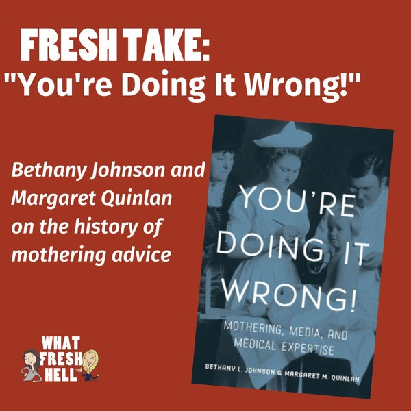 Fresh Take: You're Doing It Wrong! (with Bethany Johnson and Margaret Quinlan) Image