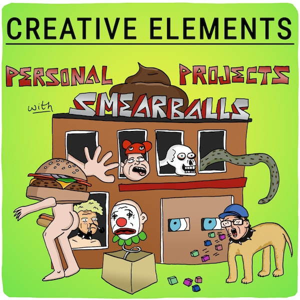 #50: Nick DenBoer aka Smearballs [Personal Projects]