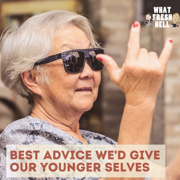 Best Advice We'd Give Our Younger Selves