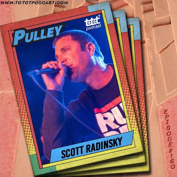 Scott Radinsky (Pulley)[Part Two] Image