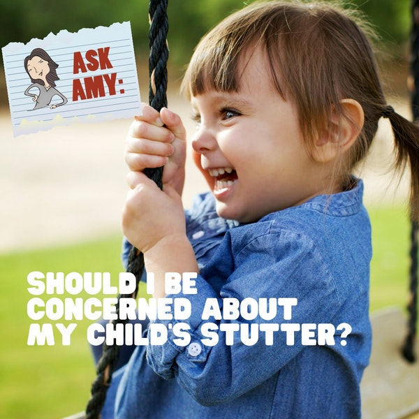Ask Amy - Is Childhood Stuttering Something To Be Concerned About? Image