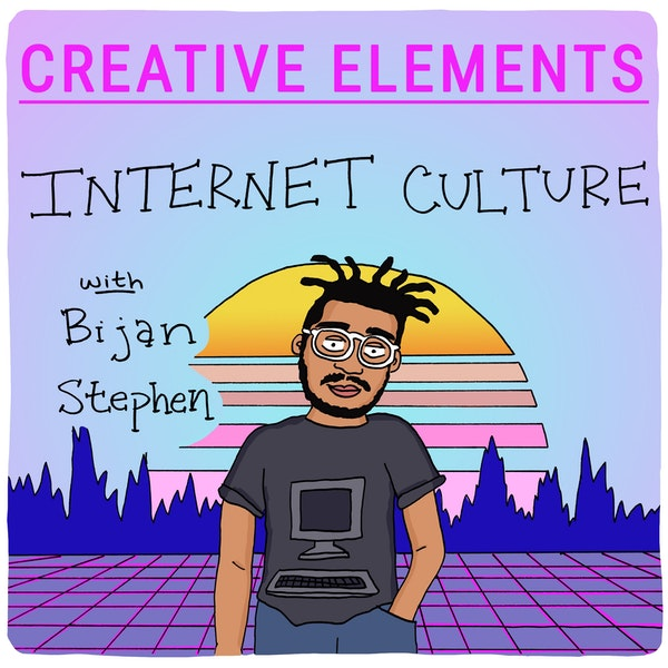 #53: Bijan Stephen [Internet Culture]
