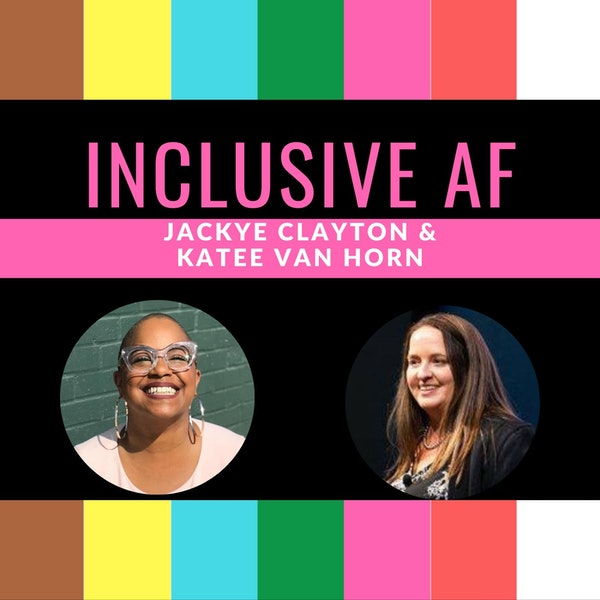 What is the Inclusive AF Podcast? Image