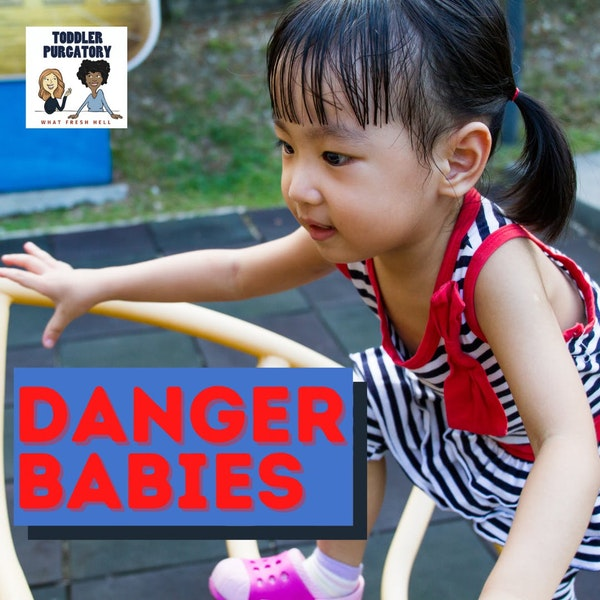 BONUS: Danger Babies– Why Are Some Kids Natural Risk-Takers? Image