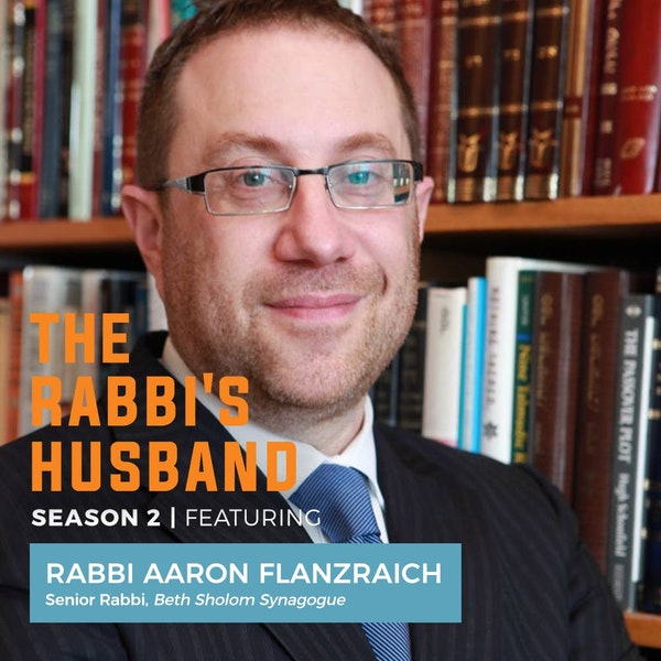 Rabbi Aaron Flanzraich — Listening For The Voice Of God S2 E8 Image