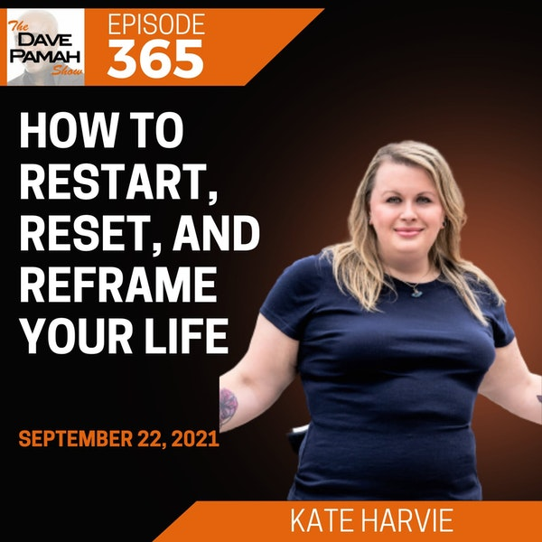 How to Restart, Reset, and Reframe Your Life with Kate Harvie