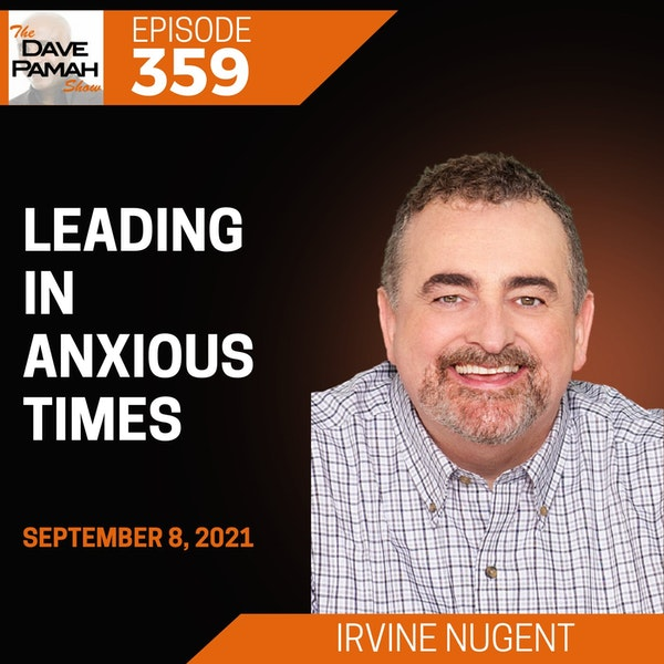 Leading in Anxious Times with Irvine Nugent