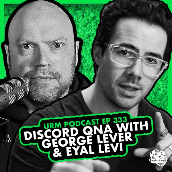 EP 333 | Discord QNA With George Lever & Eyal Levi Image