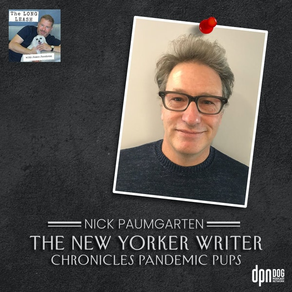 Nick Paumgarten – The New Yorker | The Long Leash #24