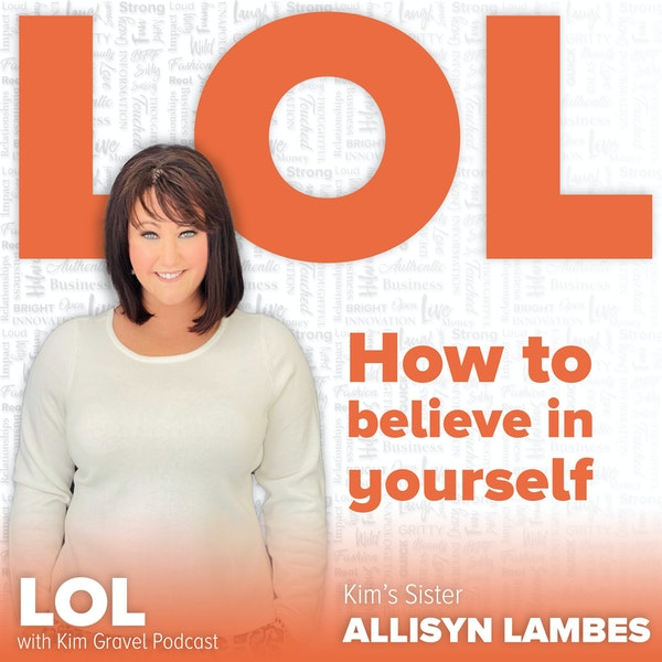 How to Believe in Yourself with Kim's Sister Allisyn Lambes Image