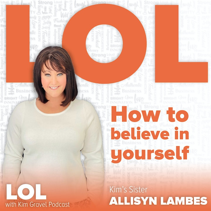 Episode image for How to Believe in Yourself with Kim's Sister Allisyn Lambes