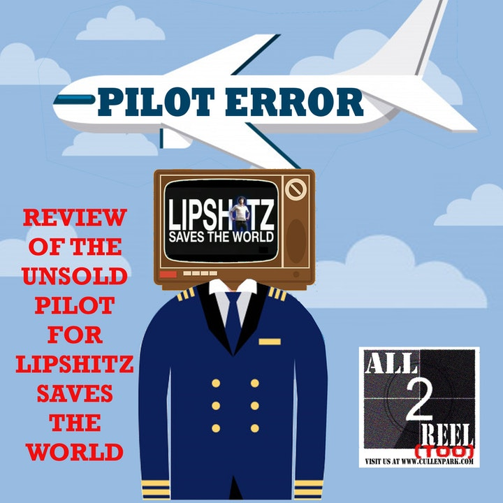 Lipshitz Saves the World (2007) - PILOT ERROR TV REVIEW