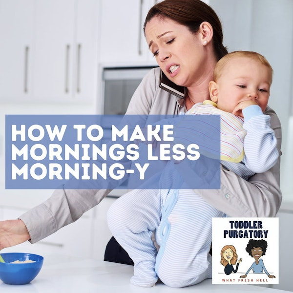 How to Make Mornings Less Morning-y