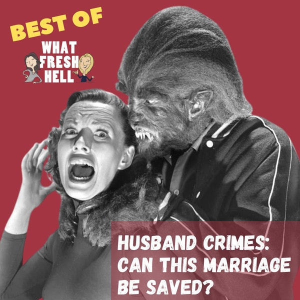 BEST OF: Husband Crimes- Can This Marriage Be Saved? Image