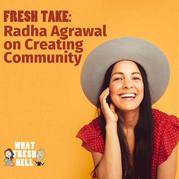 Fresh Take: Radha Agrawal on Creating Community Image