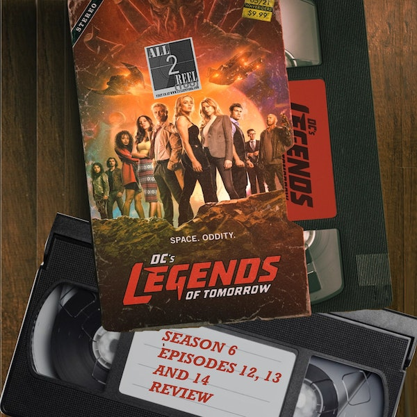 DC's Legends of Tomorrow SEASON 6 EPISODE 12, 13 and 14 REVIEW Image