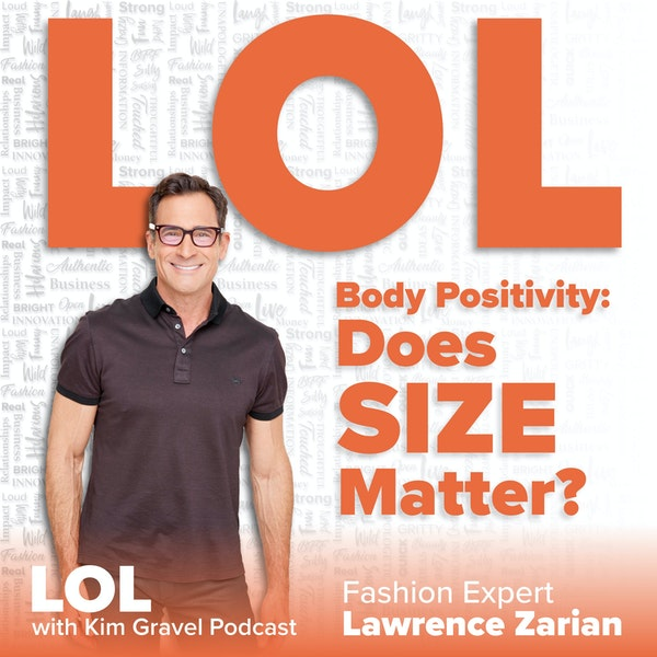Body Positivity: Does Size Matter? with Lawrence Zarian Image