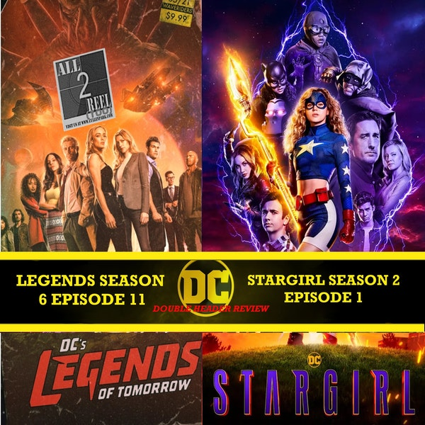 DC's Legends of Tomorrow SEASON 6 EPISODE 11 AND Stargirl SEASON 2 EPISODE 1 REVIEW DC DOUBLE HEADER Image