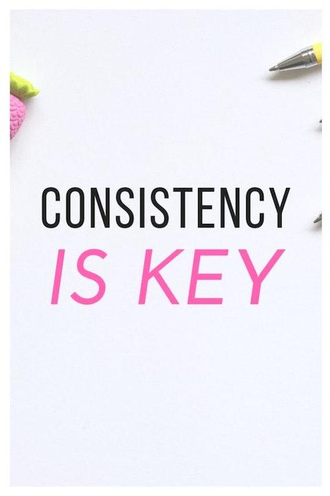 100 - Consistency is Key