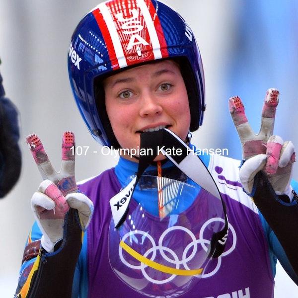 107 - Olympian Kate Hansen
