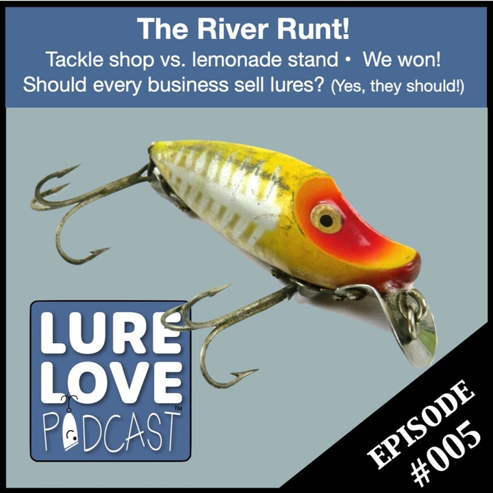 The Infamous River Runt & Does your insurance company sell musky lures?