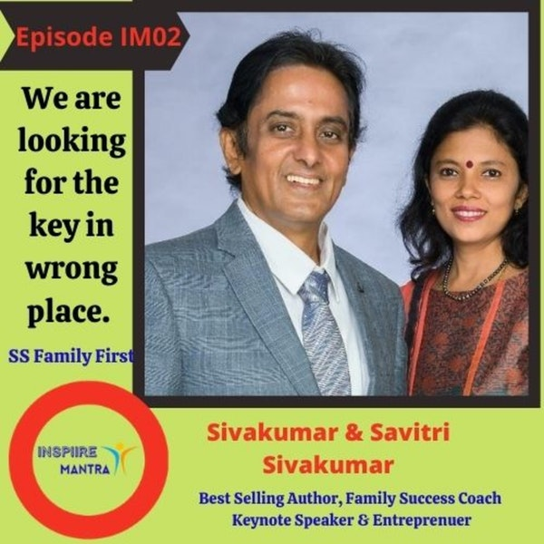Best Selling Author, Family Success Coach Siva Kumar & Savitri Siva Kumar on Inspiire Mantra show about their journey building the Family First and Ma... Image