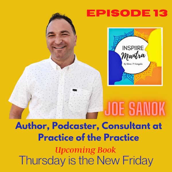 Joe Sanok - Thursday's is a new Friday FT on Inspiire Mantra