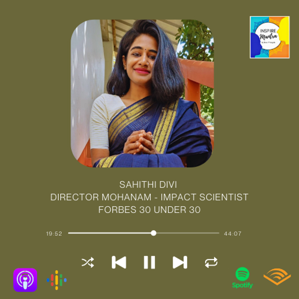 Forbes 30 Under 30 | Sahithi Divi - Director: Mohanam | Impact Scientist FT on Inspiire Mantra Image