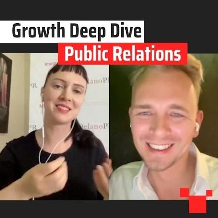 Public Relations met Jennifer Delano   #32 Growth Deep Dive Podcast